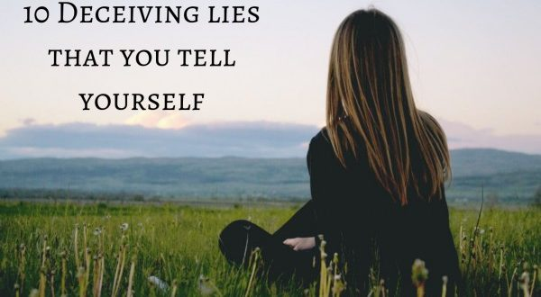 10_Deceiving_lies_that_you_tell_yourself