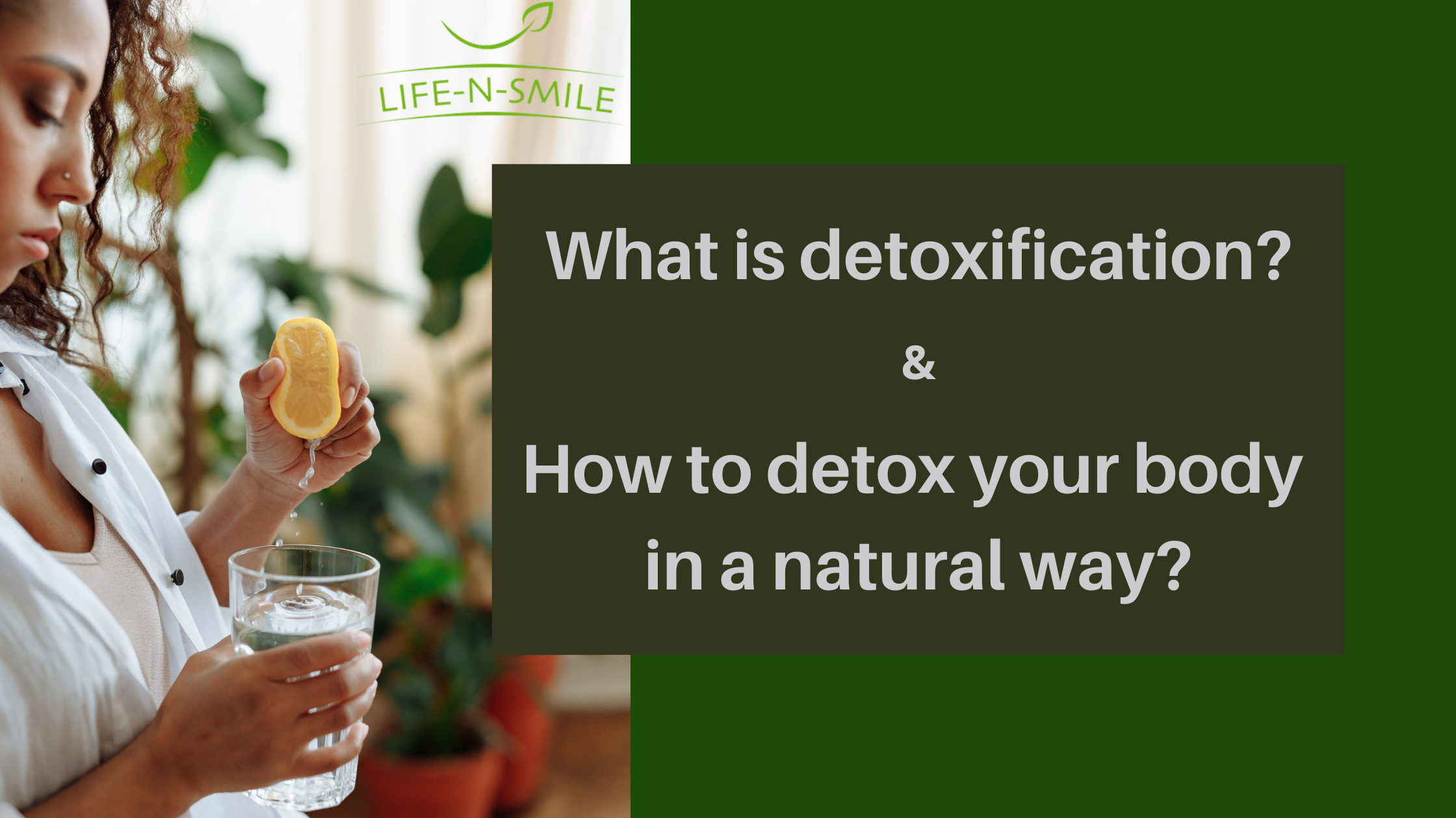 Detox - How to do it in a natural way!